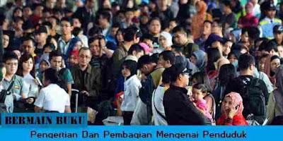 Pengertian Dan Pembagian Perumbuhan Penduduk, penduduk indonesia, banner penduduk, banner indonesia, buku semu, bukusemu