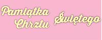 https://eko-deco.pl/pl/p/Napis-PAMIATKA-CHRZTU-SWIETEGO-SK230/1559