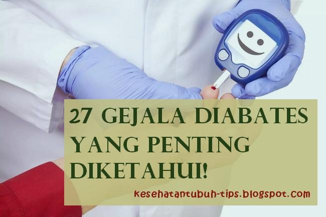 27 Gejala Diabates Yang Penting Diketahui!