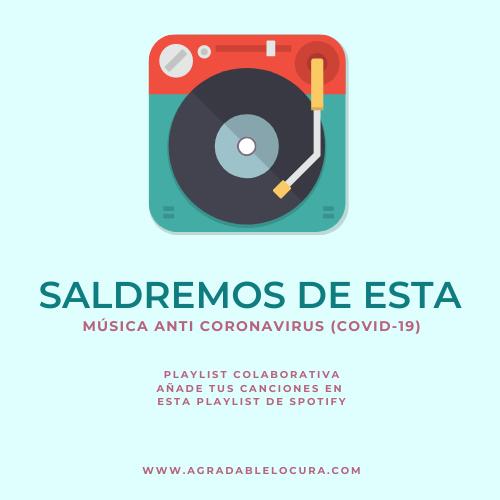 SALDREMOS DE ESTA - Playlist colaborativa - Música Anti Coronavirus COVID-19