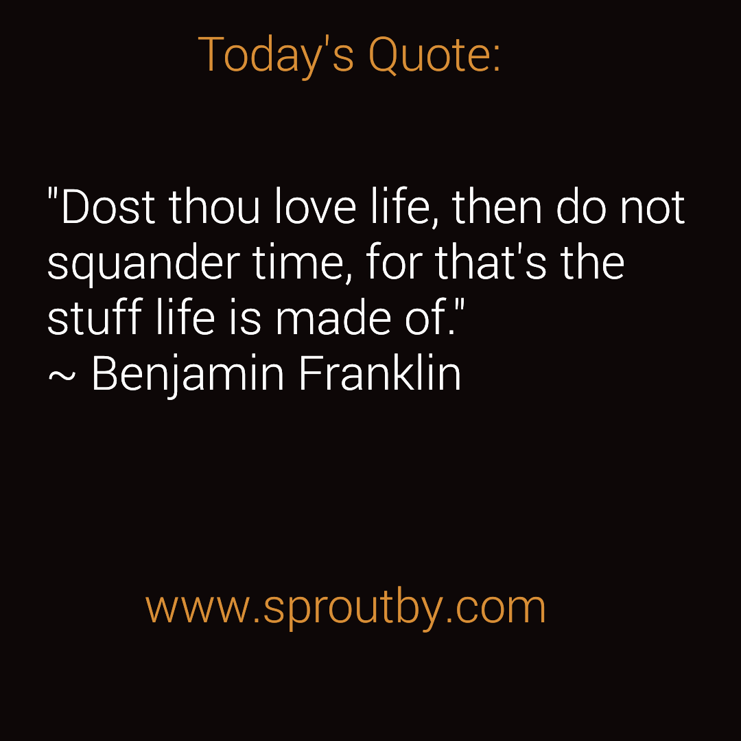 Todays Quote About Love Today's Quote Dost Thou Love Life « Sproutby