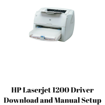 HP Laserjet 1200 Driver Download and Manual Setup