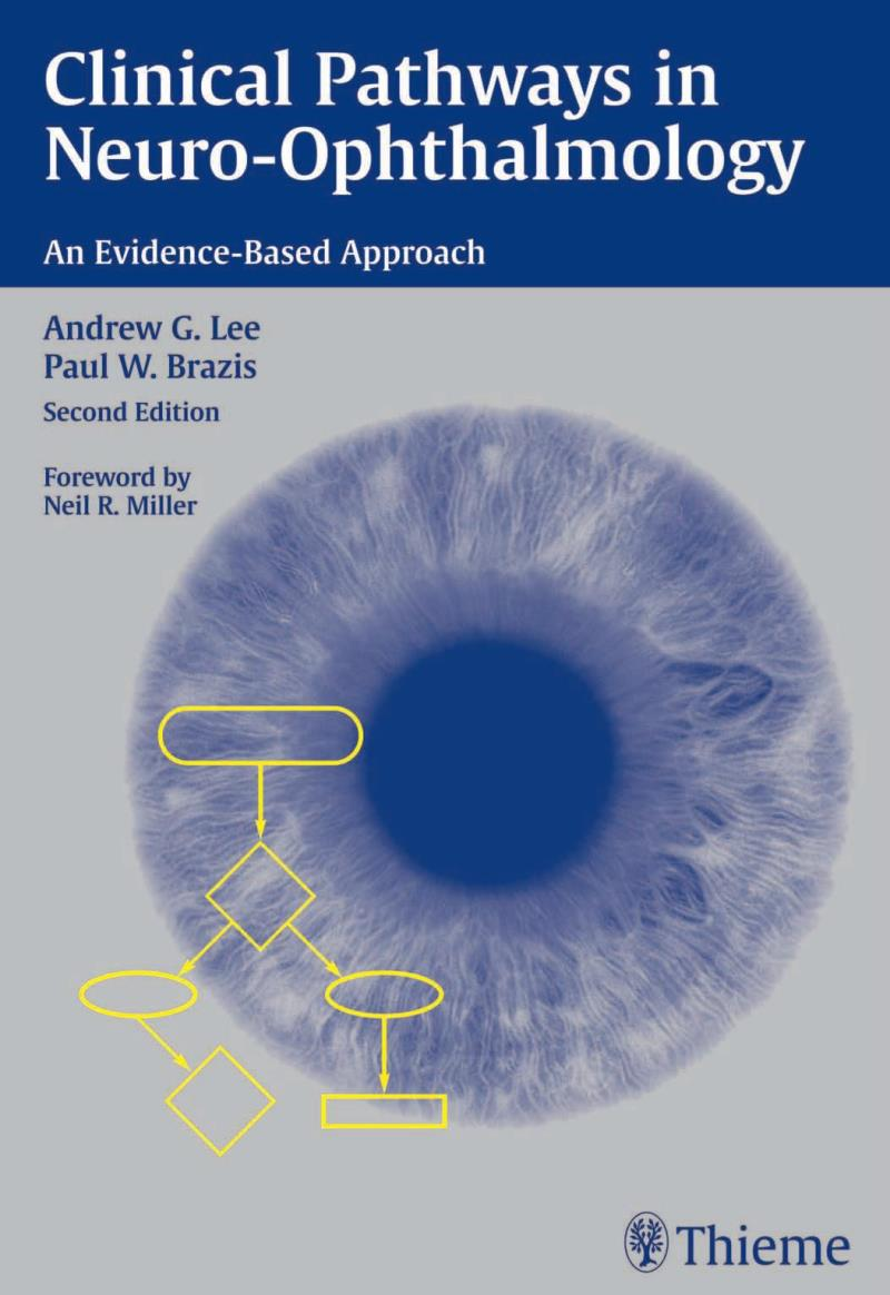 Clinical Pathways in Neuro-Ophthalmology: An Evidence-Based Approach, 2nd Edition – Andrew G. Lee
