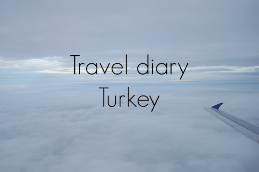 Asta Dekontaite's blog: Travel diary: Turkey ✈
