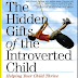 ebook :The Hidden Gifts of the Introverted Child . Helping Your Child Thrive