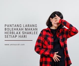 Pantang Larang Bolehkah Makan Herblax Shaklee Setiap Hari