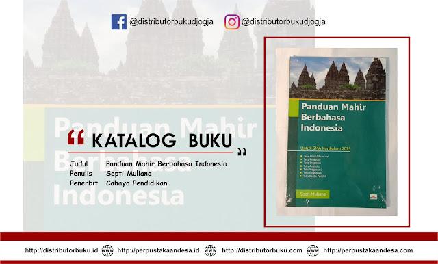 Panduan Mahir Berbahasa Indonesia Untuk SMA Kurikulum 2013