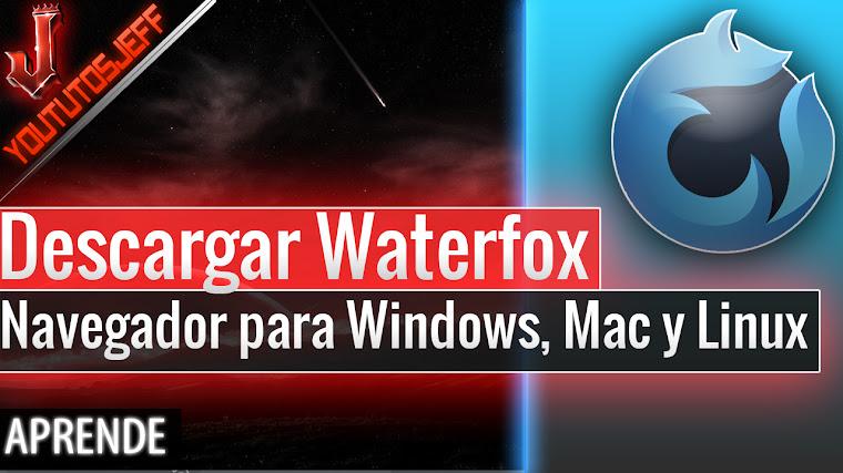 Descargar Waterfox Gratis - Navegador para Windows, Mac y Linux