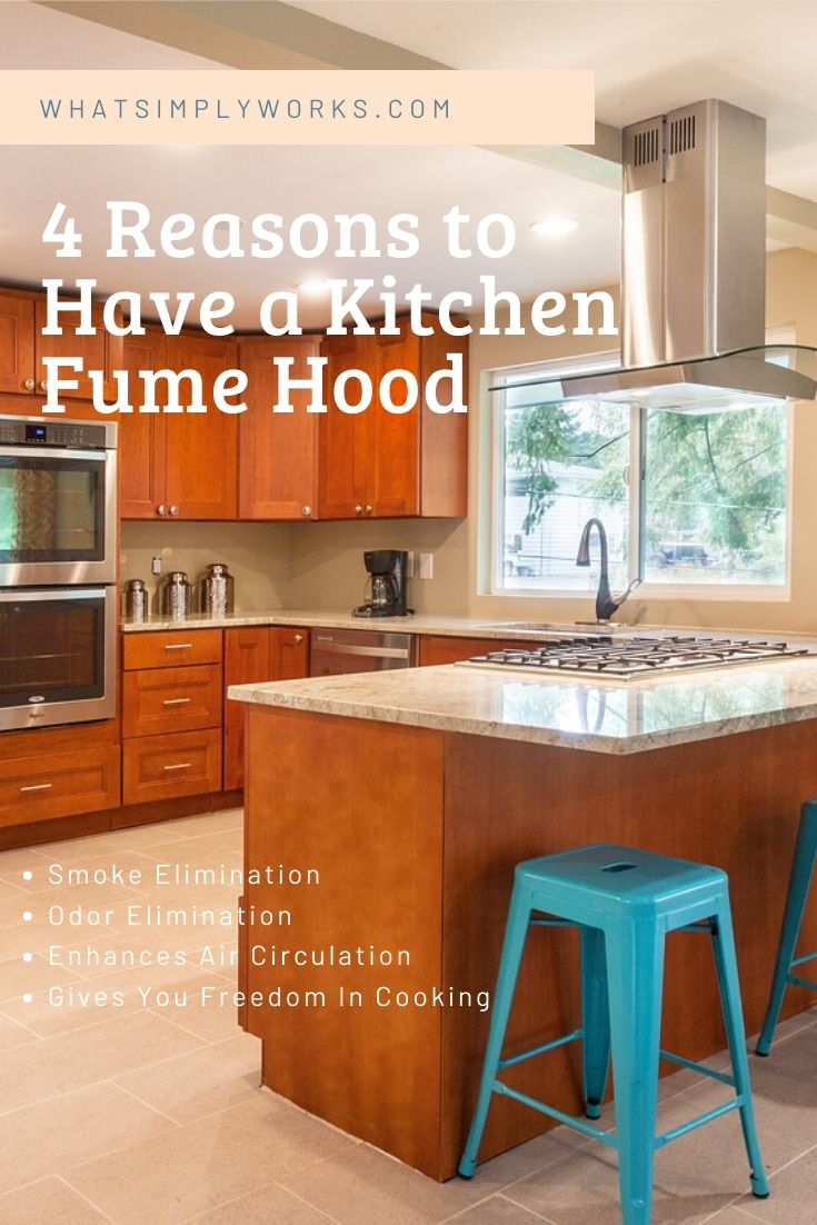 4 Reasons to Have a Kitchen Fume Hood