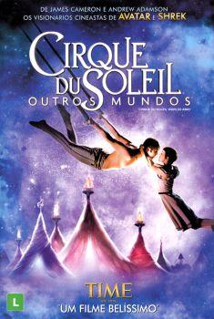 Cirque du Soleil: Outros Mundos Torrent - BluRay 1080p Dual Áudio