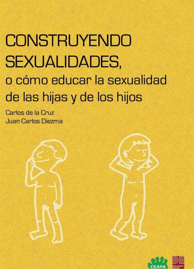 Construyendo sexualidades, o cómo educar la sexualidad de las hijas y de los hijos