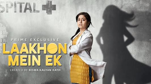 Lakhon mein Ek - 10 Best Amazon Prime Hindi web series to Binge-watch