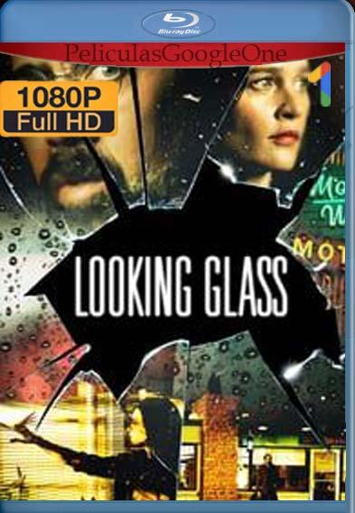 Looking Glass (2018) [1080p BRrip] [Latino-Inglés] [LaPipiotaHD]