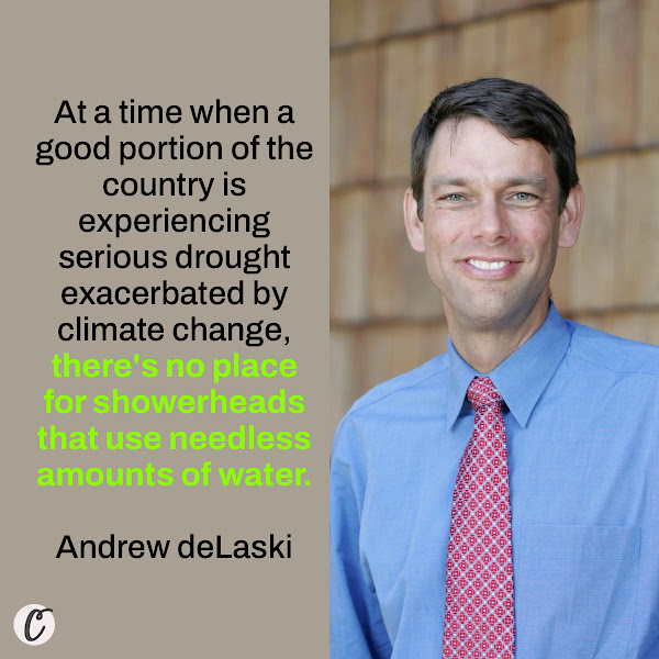 At a time when a good portion of the country is experiencing serious drought exacerbated by climate change, there's no place for showerheads that use needless amounts of water. — Andrew deLaski, Executive Director, Appliance Standards Awareness Project (ASAP)