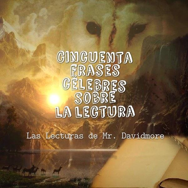 Las Lecturas De Mr Davidmore Cincuenta Frases Célebres