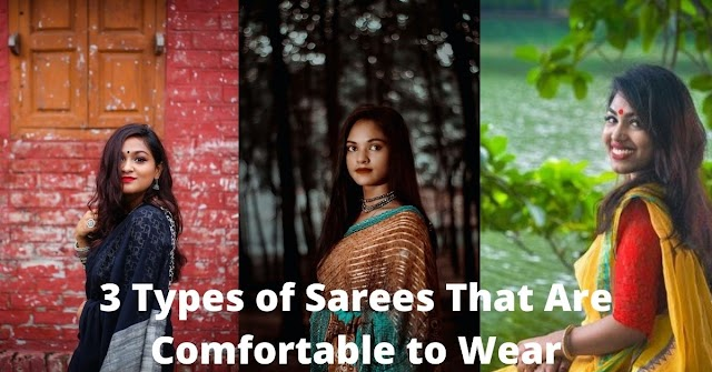 3 Types of Sarees That Are Comfortable to Wear