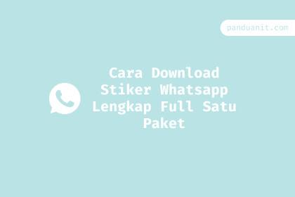 Cara Menambahkan Download Stiker Whatsapp Lengkap Full Satu Paket