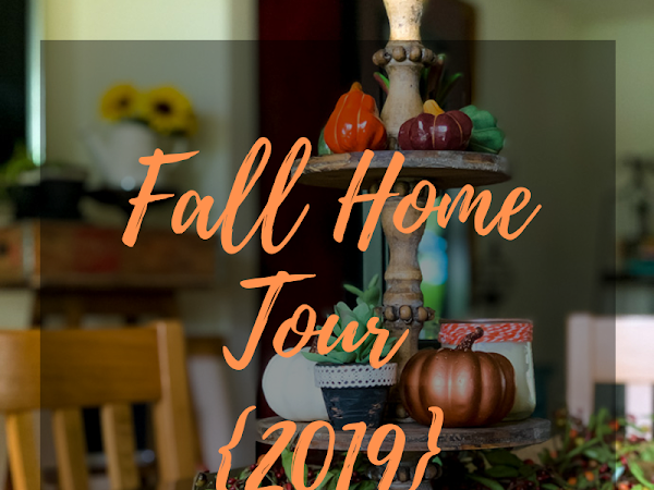 Fall Home Tour {2019}