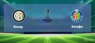 «Интер М» — «Хетафе»: прогноз на матч, где будет трансляция смотреть онлайн в 22:00 МСК. 05.08.2020г.