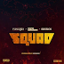 [Music] Yung6ix - Squad Ft. Payper Corleone, And Sossick Mp3