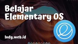 Video Tutorial Belajar Elementary OS Dari Dasar Untuk Pemula