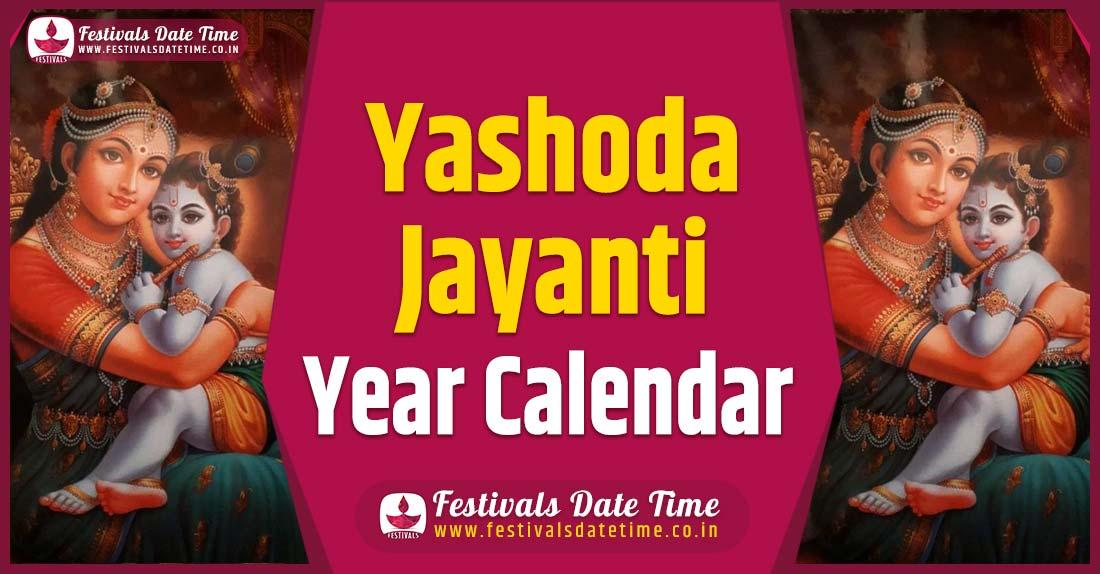 Yashoda Jayanti Year Calendar, Yashoda Jayanti Year Festival Schedule