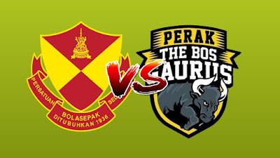 Live Streaming Selangor vs Perak Piala Malaysia 29.9.2019