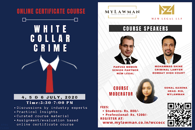 [Online Certificate Course] on White Collar Crime by MyLawman & MZM Legal LLP | 04, 05 & 06 July 2020 [Register by 3 July 2020]