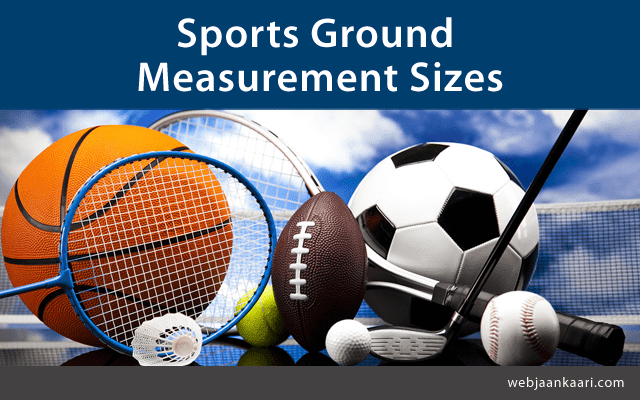 Games and sports measurements and dimensions of ground and field size area