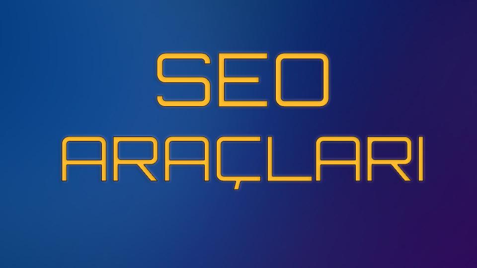 Seo Araçları, en iyi ücretsiz seo araçları, semrush, ahrefs, google pagespeed tools, google ads keyword planner