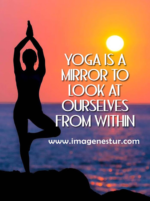 Yoga is a mirror to look at ourselves from within