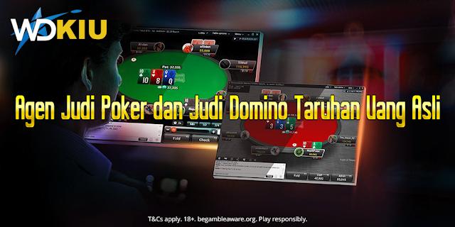 Agen Judi Poker dan Judi Domino Taruhan Uang Asli