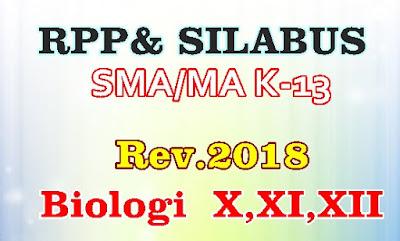RPP DAN SILABUS SMA/MA KELAS X,XI,XII  MAPEL BIOLOGI KURIKULUM 2013 REVISI 2018