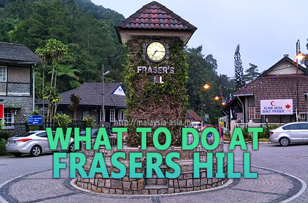 Things to do at Fraser's Hill
