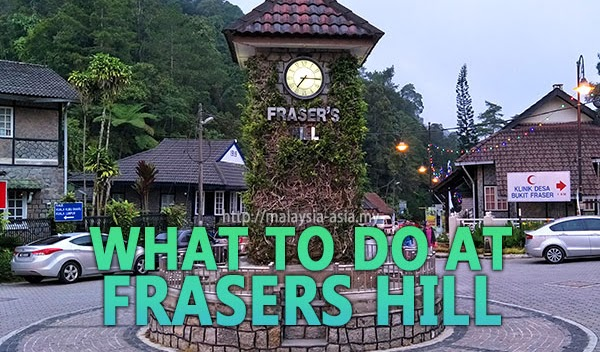 What to do at Fraser's Hill? A Complete List