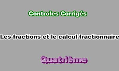 Controles Corrigés Sur Les Fractions et le Calcul Fractionnaire 4eme en PDF