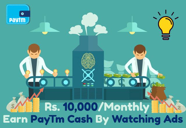 Earn Paytm Cash By Watching Ads ₹10,000/Month, free PayTm cash tricks, earn paytm cash online website, earn paytm cash without investment
