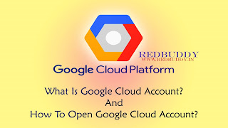 What Is Google Cloud Account? And How To Open Google Cloud Account?