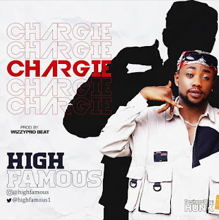 HIGHFAMOUS - CHARGIE
