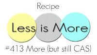http://simplylessismoore.blogspot.com/2020/02/challenge-413-more-but-still-cas.html