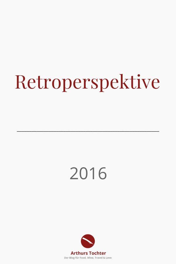 Retroperspektive 2016 Arthurs Tochter Kocht