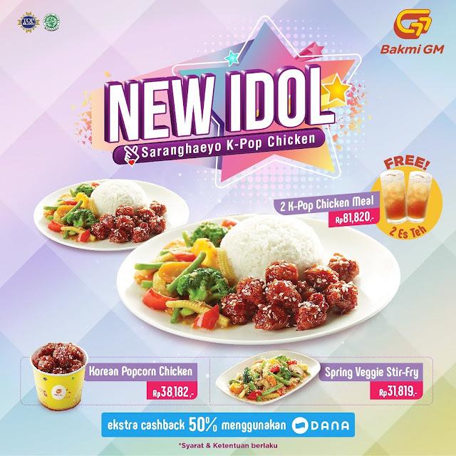 #BakmiGM - #Promo New Idol Beli 2 KPOP Gratiss 2 Es Teh + Cashback 50% Pakai Dana (s.d 31 Okt 2019)