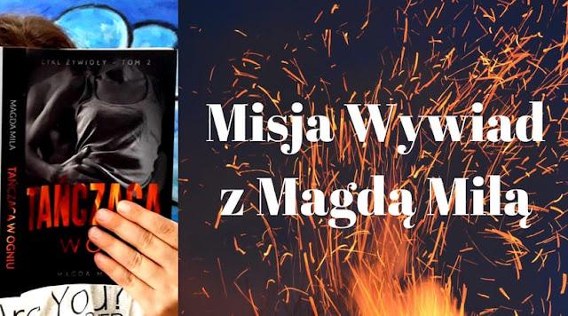 Misja Wywiad z Magdą Milą