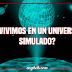 ¿Vivimos en un universo simulado?