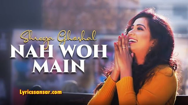 Nah Woh Main ना वो मैं Lyrics - Shreya Ghoshal | OnePlus Playback S01