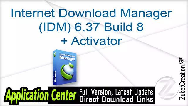 Internet Download Manager (IDM) 6.37 Build 8 + Activator