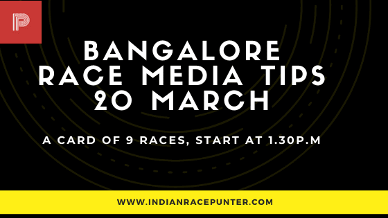 Bangalore Race Media Tips 20 March