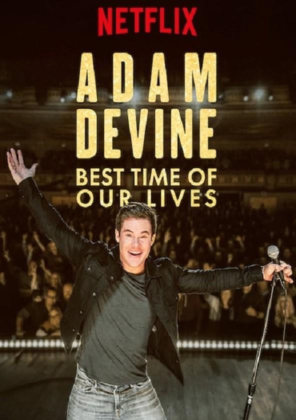 Adam Devine: Khoảnh Khắc Tuyệt Vời Nhất