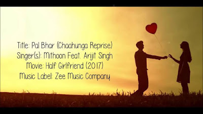 Pal Bhar Chaahunga Reprise Lyrics Half Girlfriend