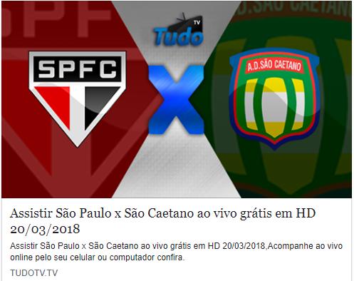 ASSISTIR SÃO PAULO X SÃO CAETANO AO VIVO GRÁTIS EM HD 20/03/2018